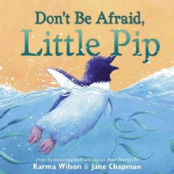 Don't Be Afraid, Little Pip (Hardcover)