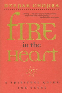 Fire in the Heart: A Spiritual Guide for Teens (Paperback)