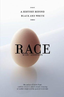Race: A History Beyond Black and White (Hardcover)