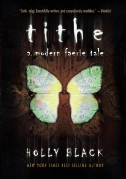 Tithe: A Modern Faerie Tale (Paperback)