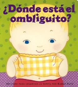 Donde Esta el Ombliguito?/ Where is Baby's Belly Button? (Board book)