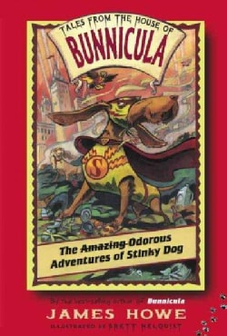 The Amazing Odorous Adventures of Stinky Dog (Paperback)
