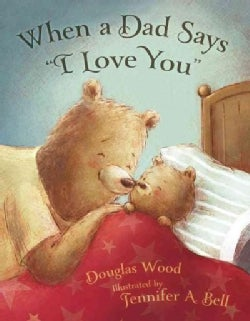 "When a Dad Says ""I Love You"" (Hardcover)"