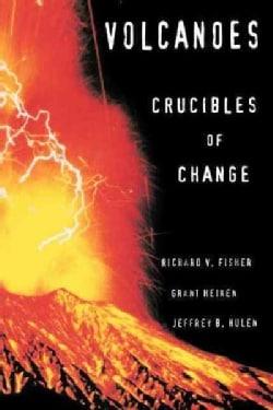 Volcanoes: Crucibles of Change (Paperback)