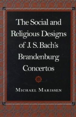The Social and Religious Designs of J.S. Bach's Brandenburg Concertos (Paperback)