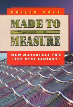 Made to Measure: New Materials for the 21st Century (Paperback)