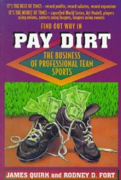 Pay Dirt: The Business of Professional Team Sports (Paperback)