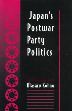 Japan`s Postwar Party Politics