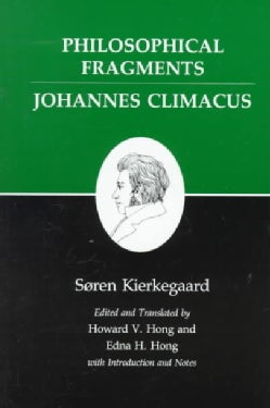 Philosophical Fragments: Johannes Climacus (Paperback)