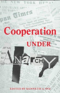 Cooperation Under Anarchy (Paperback)