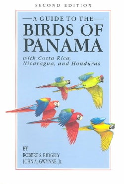 A Guide to the Birds of Panama: With Costa Rica, Nicaragua, and Honduras (Paperback)