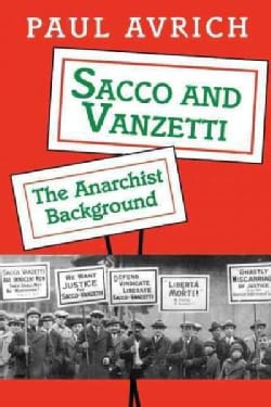 Sacco and Vanzetti: The Anarchist Background (Paperback)