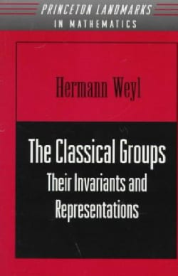 The Classical Groups: Their Invariants and Representations (Paperback)