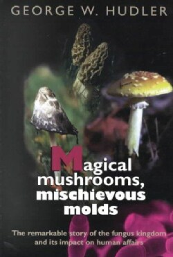 Magical Mushrooms, Mischievous Molds (Paperback)