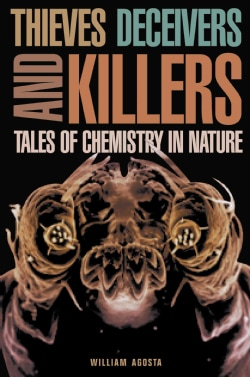 Thieves, Deceivers, and Killers: Tales of Chemistry in Nature (Paperback)