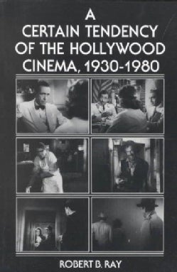 A Certain Tendency of the Hollywood Cinema, 1930-1980 (Paperback)