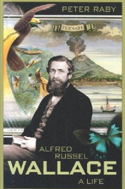 Alfred Russel Wallace: A Life (Paperback)