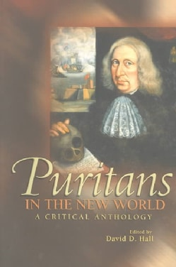 Puritans in the New World: A Critical Anthology (Paperback)