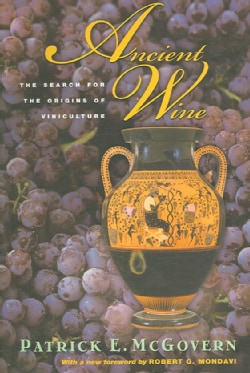 Ancient Wine: The Search for the Origins of Viniculture (Paperback)