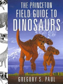 The Princeton Field Guide to Dinosaurs (Hardcover)