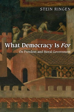 What Democracy Is for (Paperback)
