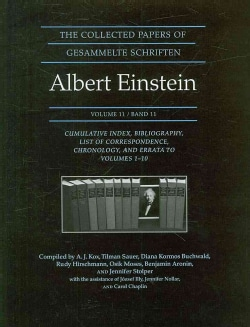 The Collected Papers of Albert Einstein: Cumulative Index, Bibliography, List of Correspondence, Chronology, and ... (Hardcover)
