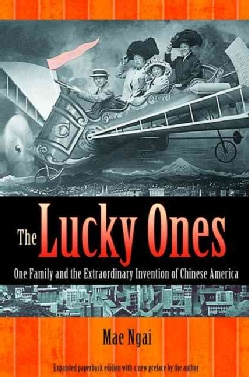 The Lucky Ones: One Family and the Extraordinary Invention of Chinese America (Paperback)