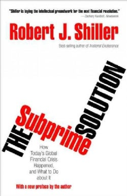 The Subprime Solution: How Today's Global Financial Crisis Happened, and What to Do About It (Paperback)