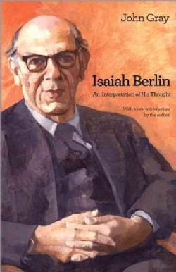 Isaiah Berlin: An Interpretation of His Thought (Paperback)
