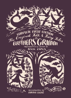 The Original Folk & Fairy Tales of the Brothers Grimm: The Complete First Edition (Hardcover)