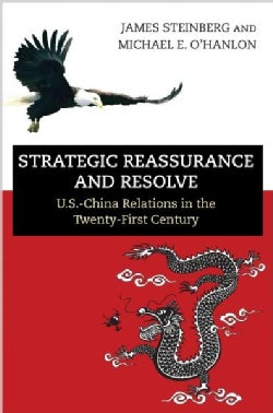 Strategic Reassurance and Resolve: U.S.-China Relations in the Twenty-first Century (Paperback)