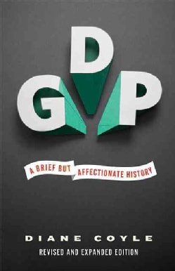 GDP: A Brief but Affectionate History (Paperback)