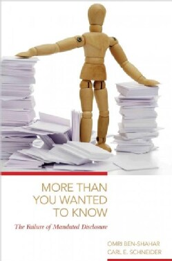 More Than You Wanted to Know: The Failure of Mandated Disclosure (Paperback)