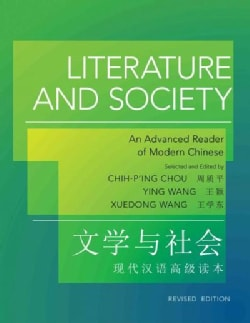 Literature and Society: An Advanced Reader of Modern Chinese (Paperback)