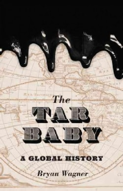 The Tar Baby: A Global History (Hardcover)