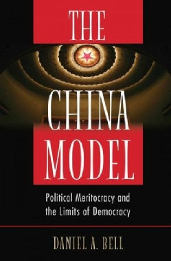 The China Model: Political Meritocracy and the Limits of Democracy (Paperback)