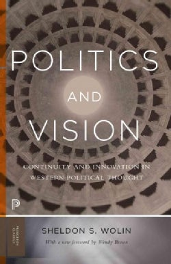Politics and Vision: Continuity and Innovation in Western Political Thought (Paperback)