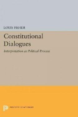 Constitutional Dialogues: Interpretation As Political Process (Paperback)