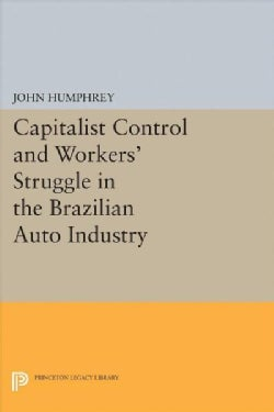Capitalist Control and Workers' Struggle in the Brazilian Auto Industry (Paperback)