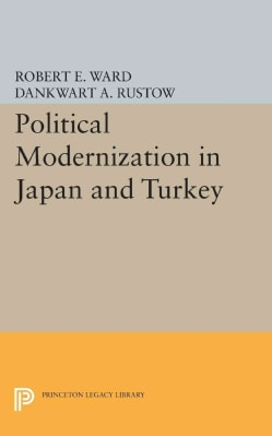 Political Modernization in Japan and Turkey (Paperback)