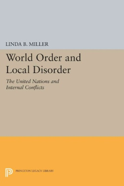 World Order and Local Disorder: The United Nations and Internal Conflicts (Paperback)