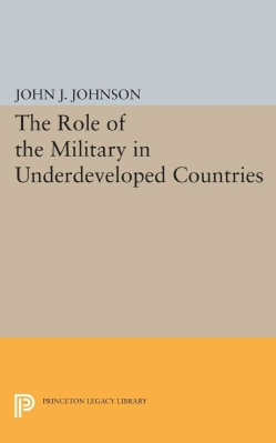 Role of the Military in Underdeveloped Countries (Paperback)