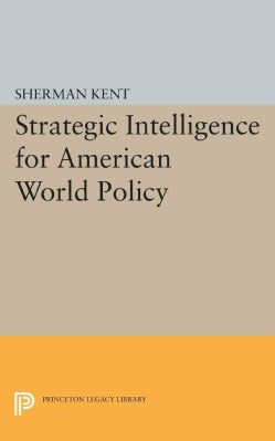 Strategic Intelligence for American World Policy (Paperback)