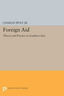 Foreign Aid: Theory and Practice in Southern Asia (Paperback)