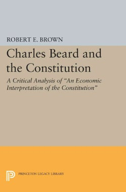 Charles Beard and the Constitution: A Critical Analysis (Paperback)