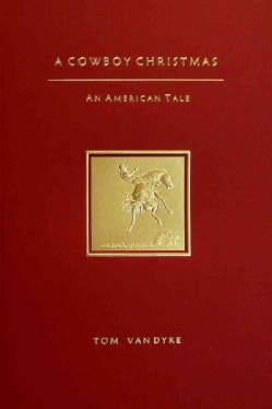 A Cowboy Christmas: An American Tale (Paperback)