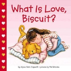 What Is Love, Biscuit? (Board book)