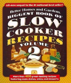 Better Homes and Gardens Biggest Book of Slow Cooker Recipes (Paperback)