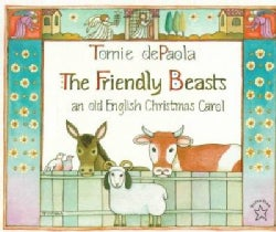 The Friendly Beasts: An Old English Christmas Carol (Paperback)