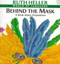 Behind the Mask: A Book About Prepositions (Paperback)